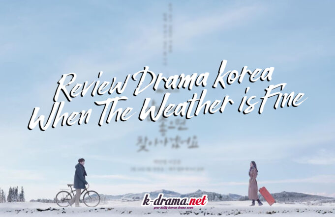 review drama the weather is fine