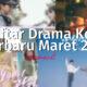 Daftar Drama Korea Terbaru Maret 2021.