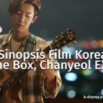 Sinopsis Film Korea The Box Chanyeol EXO