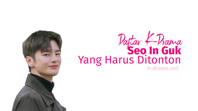K-Drama Seo In Guk Yang Harus Ditonton